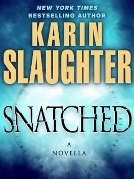 Karin Slaughter Snatched